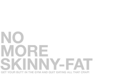 no moreSkinny fat