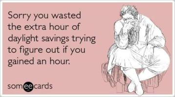 extra-hour-daylight-savings-wasted-apology-ecards-someecards
